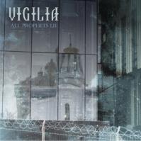 Vigilia. All Prophets Lie. 2013