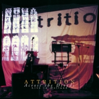 ATTRITION. Across The Divide - Live In Holland 1984. 1985