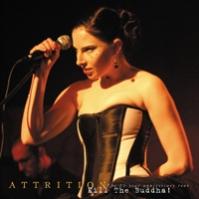 ATTRITION. Kill The Buddha - Live On The 25th Anniversary Tour. 2009