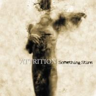 ATTRITION. Something Stirs. The Beginning. 1981-1983