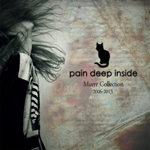 Pain Deep Inside. Murrr Collection. 2006-2013