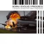 VA. Born Evolve Progress Volume 3. Progress Productions. 2011