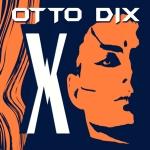 Otto Dix. X. EP. 2014